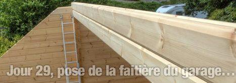 Jour 29, pose de la faitière du garage « Ma Maison écologique | maisons bois | Scoop.it