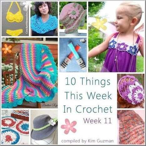 10 Things This Week In Crochet 11 | To Crochet or To Knit that is the question | Scoop.it