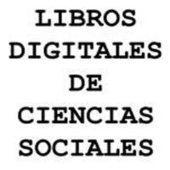 Libros Digitales de Ciencias Sociales | La Vida Simplemente | Scoop.it