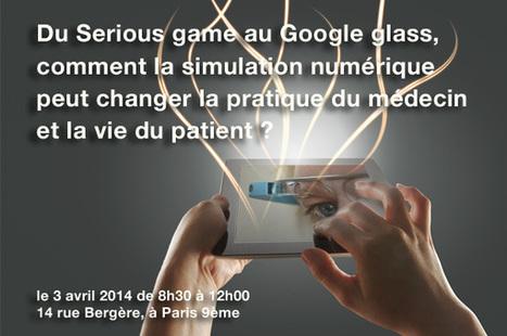 Conférence exceptionnelle le 3 avril : Du serious game au Google glass, comment la simulation numérique peut changer la vie du médecin et du patient ? , Interaction Healthcare | Elearning Vet | Scoop.it