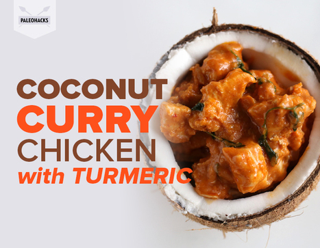 Coconut Curry Chicken with Powerful Anti-Inflammatory Turmeric | Nutrition & Recipes | Scoop.it
