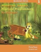 Android Games Practical Programming By Example: Quickstart 1 (Volume 1) - PDF Free Download - Fox eBook | IT Books Free Share | Scoop.it