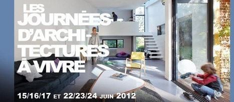 Les journées d'Architectures à vivre - 14/15/16/17 et 22/23/24 juin 2012 | Le marketing pour les architectes et designers | Scoop.it
