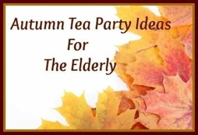 Autumn Tea Party For The Elderly | Aging | Scoop.it