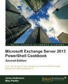 Microsoft Exchange Server 2013 PowerShell Cookbook: 2nd Edition - Free eBook Share | 1232132141231 | Scoop.it