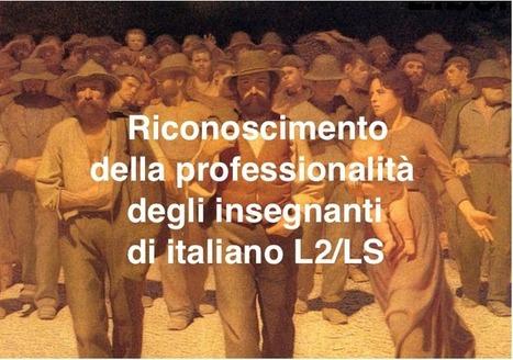 Riconoscimento della professionalità degli insegnanti di italiano L2/LS | Italiano per stranieri | Scoop.it