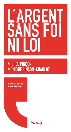 Les Armes Financières - Conférence de Monique et Michel Pinçon-Charlot | La lettre de Toulouse | Scoop.it