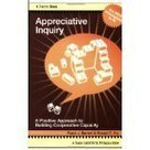 Appreciative Inquiry: A Positive Approach to Building Cooperative Capacity | Art of Hosting | Scoop.it