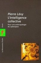 L'intelligence collective - Pierre LÉVY - Éditi... | démarche participative | Scoop.it