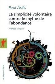 La simplicité volontaire contre le mythe de l'abondance | Villes en transition | Scoop.it