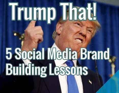 Trump That: Social Media Lessons from the US Presidential Campaigns | Public Relations & Social Media Insight | Scoop.it