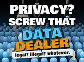 Data Dealer: Privacy? Screw that. Turn the tables! | Cross Border eCommerce | Scoop.it