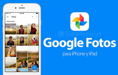 Google Fotos disponible para iPhone y iPad | iPad classroom | Scoop.it