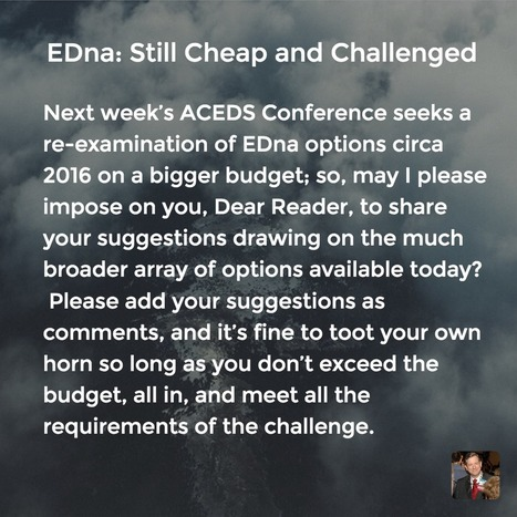 EDna: Still Cheap and Challenged | Litigation Support News and Opportunities | Scoop.it