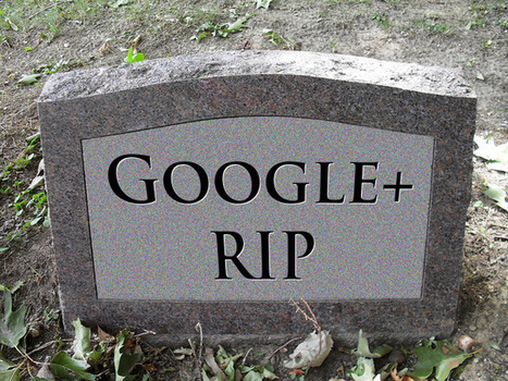 What the Pending Demise of Google+ Means for PR and Marketing | Effective Marketing for Profit | Scoop.it