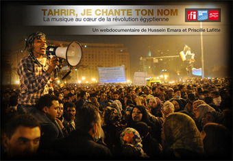 Tahrir, je chante ton nom | France24 - RFI | L'actualité du webdocumentaire | Scoop.it