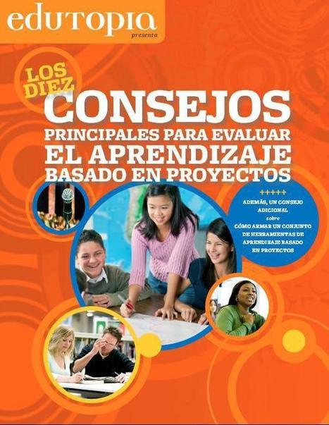 10 Consejos para Evaluar el Aprendizaje Basado en Proyectos (ABP) | eBook | Educación Digital para Todos- Formador | Scoop.it