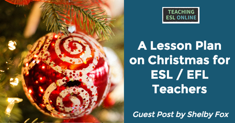 Christmas Lesson Plan for ESL/EFL Teachers | Teaching ESL Online | English Language Teaching resources | Scoop.it