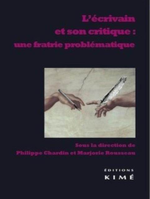 [parution] Ph.Chardin & M.Rousseau (dir.), L'écrivain et son critique: une fratrie problématique   Poezibao   Scoop.it