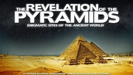 Pyramids of the World - Revelation of the Pyramids - Documentary | Ancient Pyramids of Egypt | Scoop.it