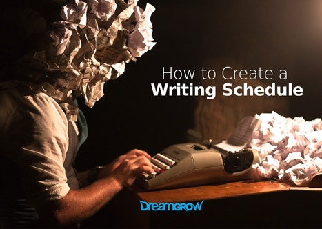 How to Create a Writing Schedule - DreamGrow   Great Blogging Tips   Scoop.it