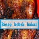 RESEP MASAKAN BEBEK BAKAR SPESIAL - RESEP MASAKAN | Resep Masakan | Scoop.it