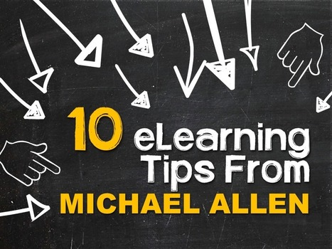 10 eLearning Tips from Michael Allen | elearning stuff | Scoop.it