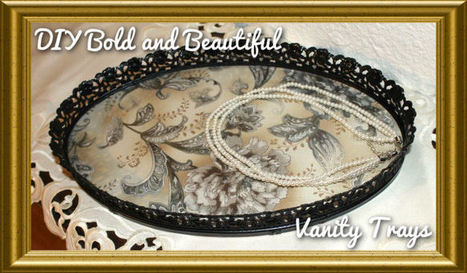 DIY Bold and Beautiful Vanity Trays - My Personal Accent | Do It Yourself | Scoop.it