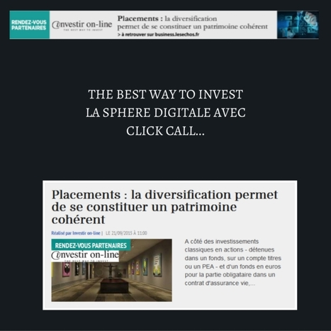 The best way to invest la sphère digitale avec Click Call… | Découvrir Click Call | Scoop.it