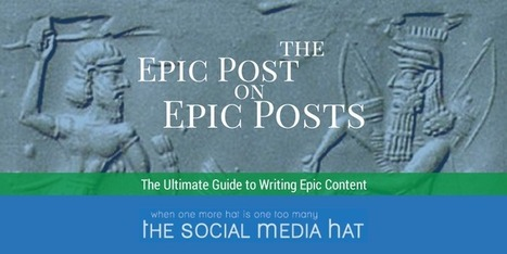 The Epic Post on Epic Posts: The Ultimate Guide to Writing Epic Content | Enlaces interesantes, útiles, de descargas... | Scoop.it