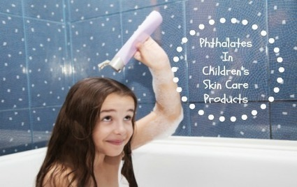 Phthalate Free Skin Care for Kids | Natural Skin Care Topics | Scoop.it