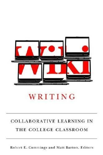 Wiki Writing: Collaborative Learning in the College Classroom | usage des media sociaux pour l'apprentissage collaboratif | Scoop.it