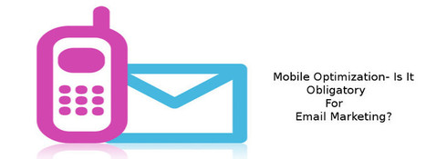 Mobile Optimization- Is It Obligatory For Email Marketing? | AlphaSandesh Email Marketing Blog | best email marketing Tips | Scoop.it