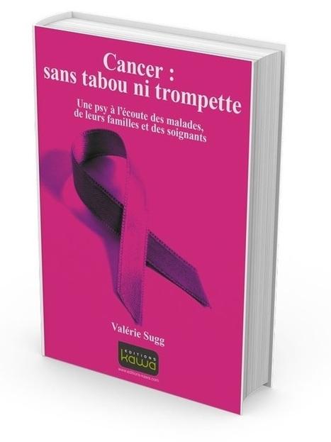 Cancer manuel anti idées reçues par Valérie SUGG | Santé today | Scoop.it