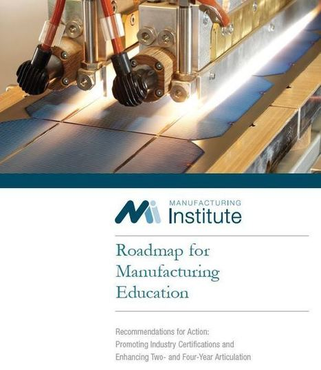 Just released: Roadmap for Manufacturing Education | Manufacturing In the USA Today | Scoop.it