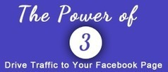 How to Drive Traffic to Your Facebook Business Page Using the Power of 3 Method. | Social Media Marketing | Scoop.it