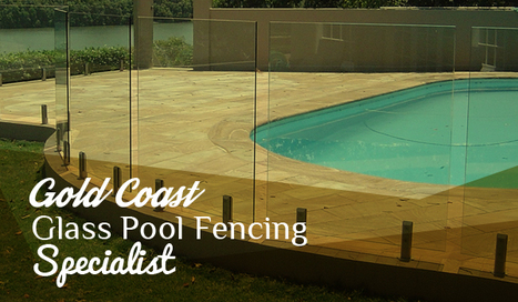 Gold Coast Glass Pool Fencing Specialist | Glass Fencing | Scoop.it