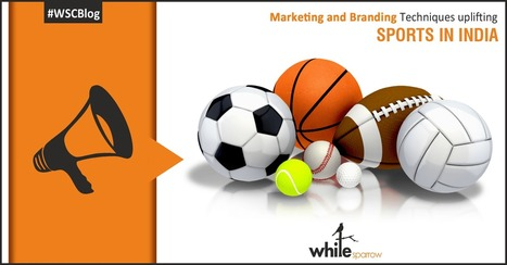 Marketing and Branding Techniques Uplifting Sports in India | Online Marketing Strategy - SMO - SEO - WEBSITE - GOOGLE - Education | Scoop.it