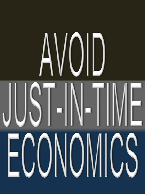 "Avoid ""Just-in-Time"" Economics 
