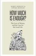 How Much Is Enough? by Robert and Edward Skidelsky – review | Willy's Reading List | Scoop.it