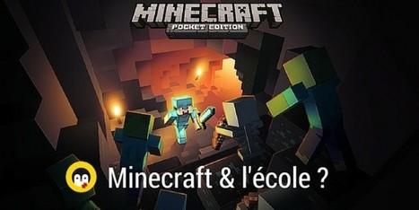 Pour aller plus loin avec Minecraft en classe ! | Tablettes et applications | Scoop.it