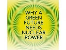 Why a green future needs nuclear power - or not | Anthropocene, Capitalocene, Chthulucene,  staying with the trouble at Fukushima | Scoop.it