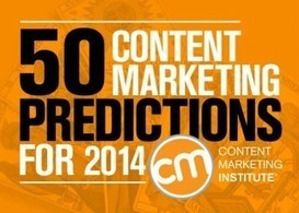 50 Content Marketing Predictions for 2014 | B2B and B2C Content Marketing Tips | Scoop.it