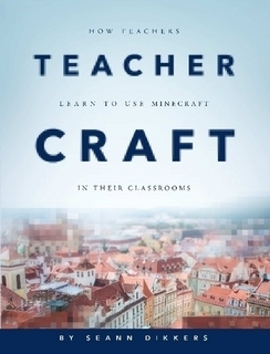 Teachercraft: How Teachers Learn to Use Minecraft in their Classrooms | ETC Press | Into the Driver's Seat | Scoop.it