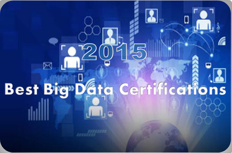 5 Best Big Data Certifications for 2015 | Big Data and Analytics | Scoop.it