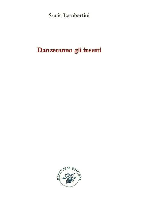 Sonia Lambertini, Danzeranno gli insetti (textes choisis) #TdF #Anthologie_Poésie_d_un_jour | TdF  |   Poésie contemporaine | Scoop.it