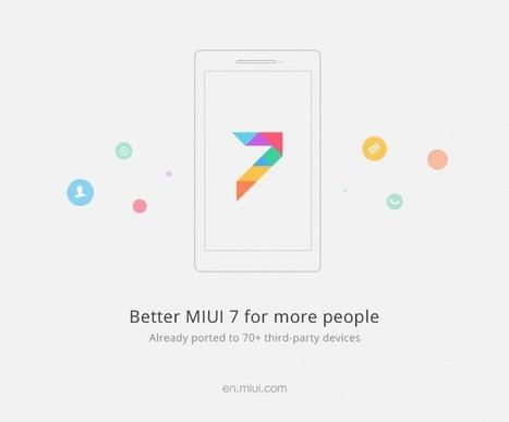 MIUI 7 désormais disponible sur près de 70 appareils - FrAndroid | Geeks | Scoop.it