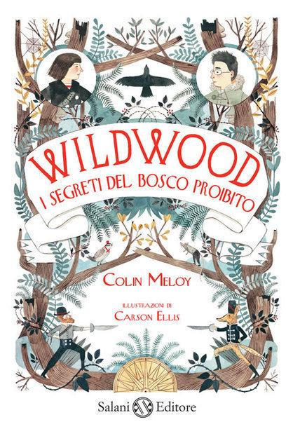 :: Recensione di Wildwood. I segreti del Bosco proibito, Colin Meloy, (Salani, 2012)  a cura di Viviana Filippini | Recensioni | Scoop.it