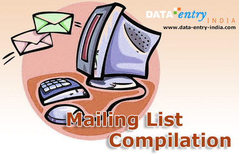 The Process and Purpose of Mailing List Compilation | Data-Entry-India | Catalog Processing | Photo Editing | Data Entry Services and other related solutions | Scoop.it