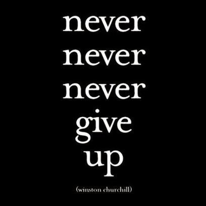 Never never never give up by @netoangelrp... | Relações Públicas & Marketing Digitais | Relações Públicas Digitais I Digital Fashion Specialist I Digital Marketing & Communication in Fashion | Scoop.it